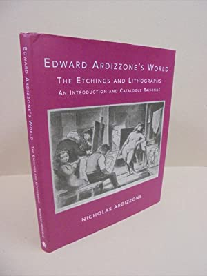 Edward Ardizzone's World: The Etchings and Lithographs - An Introduction and Catalogue Raisonne