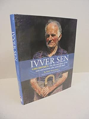 Ivver Sen - Lake District: The life and times of the men and women who work the land