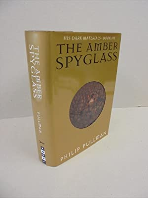 The Amber Spyglass (His Dark Materials Book Three)
