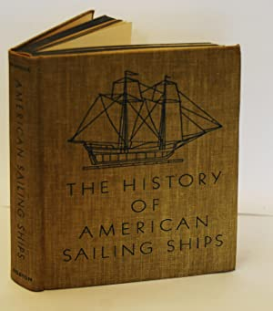 The History of American Sailing Ships: Chapelle,Howard I, Illustrated