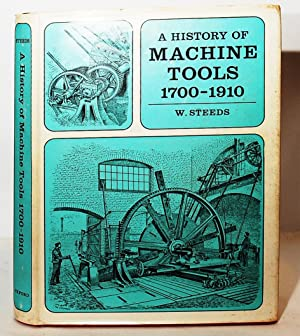 A History of Machine Tools 1700-1910.: Steeds, W.: