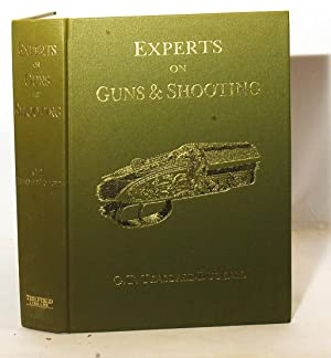Experts on Guns and Shooting.: Teasdale-Buckell, G.T.: