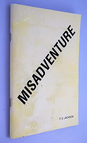 Misadventure { Misadventure - a Piece of Bad Luck. ( Oxford Dictionary of Current English) ( RARE...