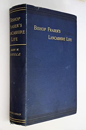 The Lancashire life of Bishop Fraser