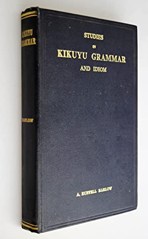 Studies in Kikuyu grammar and idiom.: Barlow, A. Ruffell