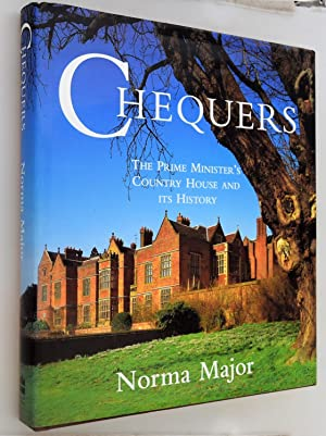 Chequers : the Prime Minister's country house and its History [ SIGNED COPY ]