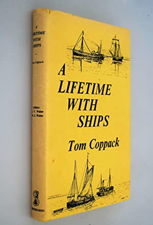 A lifetime with ships : the autobiography of a coasting Shipowner [ AUTHOR SIGNED COPY ]