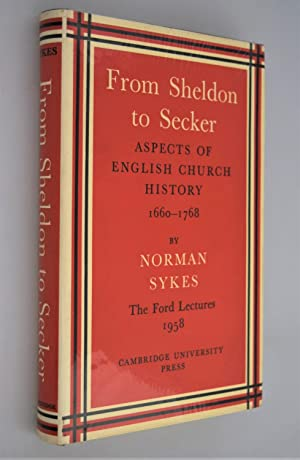 From Sheldon to Secker. Aspects of English Church History, 1660-1768: The Ford Lectures, 1958.