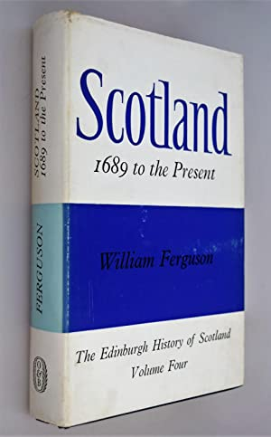 Scotland 1689 to the Present [ Taken from Title Page ]