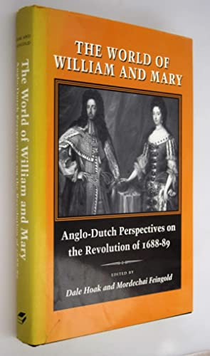 The world of William and Mary : Anglo-Dutch perspectives on the Revolution of 1688-89