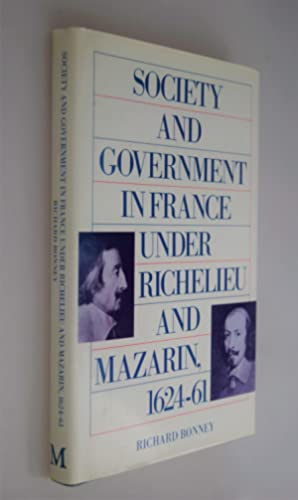 Society and government in France under Richelieu and Mazarin, 1624-61