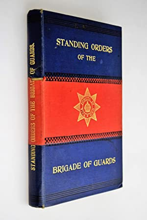 Standing orders of the Brigade of Guards ( For private circulation ).