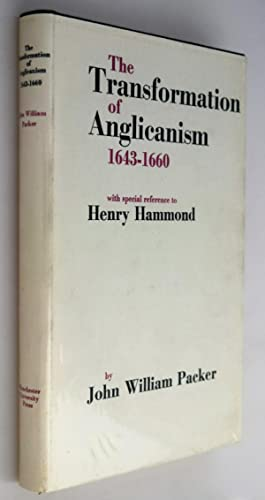 The transformation of Anglicanism 1643-1660 : with special reference to Henry Hammond .