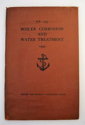 Bolier Corrosion and Water Treatment 1945 [ B.R. 1335 ]