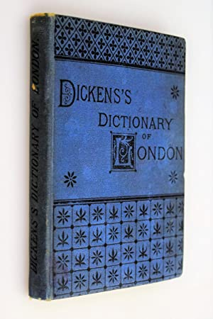 Dickens's dictionary of London, 1879 : An unconventional handbook.