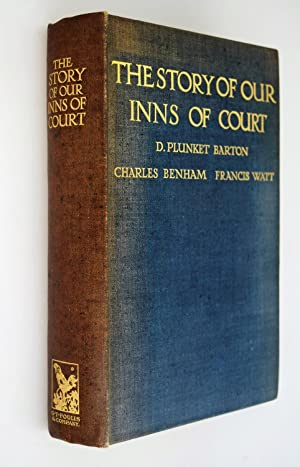 The story of our inns of Court: as told by the Right Honourable Sir D. Plunket Barton, Charles Be...