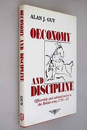 Oeconomy and discipline : officership and administration in the British army 1714-63