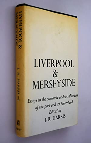 Liverpool and Merseyside: essays in the economic and social history of the port and its Hinterland