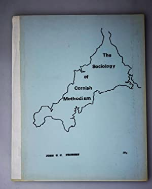 The sociology of Cornish Methodism : to the present day : including an enlarged and revised versi...