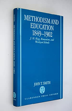 Methodism and education, 1849-1902 : J.H. Rigg, romanism, and Wesleyan Schools