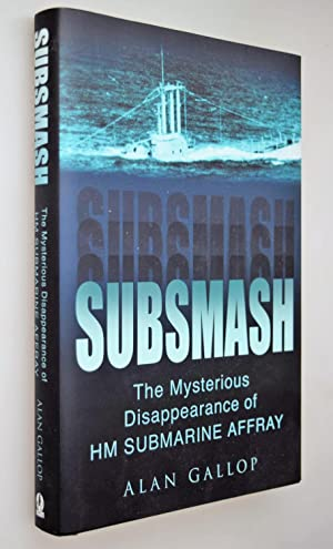 Subsmash : the mysterious disappearance of HM submarine Affray