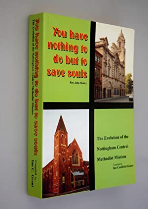 You Have Nothing to Do But Save Souls: The Evolution of Nottingham Central Methodist Mission