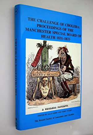 The challenge of cholera : proceedings of the Manchester Special Board of Health 1831-1833