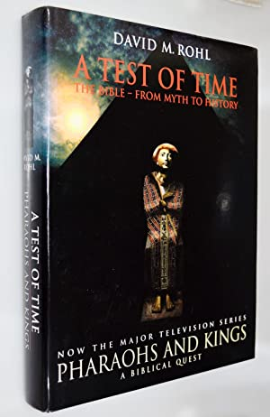 A test of Time: The Bible: from myth to History { Volume 1 }