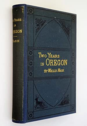 Two Years in Oregon [ SIGNED COPY and AMERICAN CIVIL WAR INTEREST }