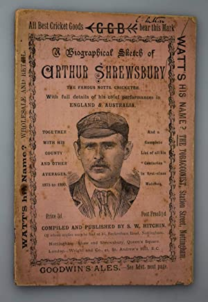 A Biographical Sketch of Arthur Shrewsbury: the Famous Notts. Cricketer