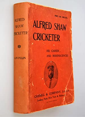 Alfred Shaw Cricketer His Career and Reminiscences