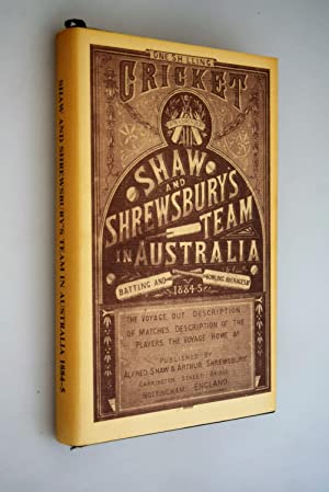 Shaw and Shrewsbury's team in Australia, 1884-5 : the voyage out, description of matches. &c.