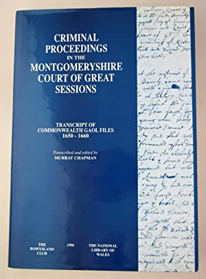 Criminal proceedings in the Montgomeryshire Court of Great Sessions : transcript of commonwealth ...