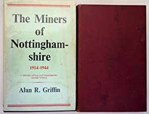 The miners of Nottinghamshire : a history of the Nottinghamshire Miners' Association. Vol.1 1881 ...