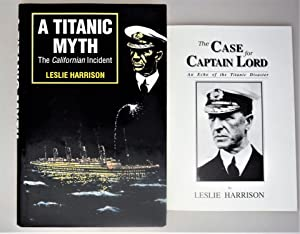 A Titanic myth : the Californian Incident { With Card Cover Edition 'The Case for Captain Lord