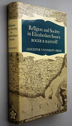 Religion and society in Elizabethan Sussex: a study of the enforcement of the religious settlemen...