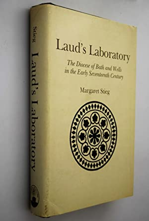 Laud's laboratory, the Diocese of Bath and Wells in the early seventeenth century