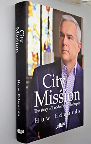 City mission : the story of London's Welsh Chapels