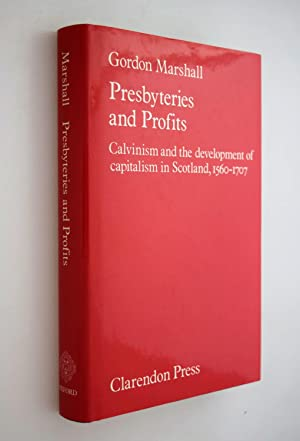 Presbyteries and profits : Calvinism and the development of capitalism in Scotland, 1560-1707