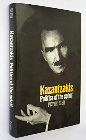 Kazantzakis: Politics of the Spirit, Volume 1: Politics of the Spirit, Volume 1 (Princeton Modern...