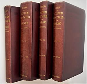 A history of taxation and taxes in England from the earliest times to the year 1885 [ SIGNED BY A...