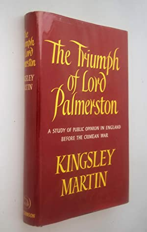 The triumph of Lord Palmerston : a study of public opinion in England before the Crimean War