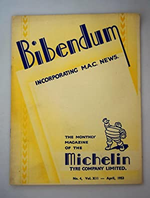 Bibendum: The House Magazine of the Michelin Tyre Co Ltd Stoke On Trent { Incorporating M.A.C New...