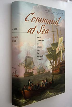 Command at sea : naval command and control since the sixteenth Century
