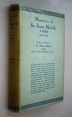Memoirs of Sir James Melville of Halhill, 1535-1617.
