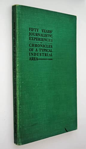 Fifty years' journalistic experiences and Chronicles of a typical industrial Area