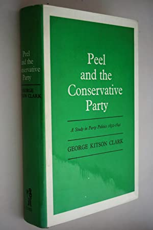 Peel and the Conservative Party : a Study in Party Politics 1832-1841