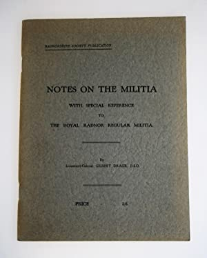 Notes on the militia : with special reference to the Royal Radnor Regular Militia : the 50th Regi...
