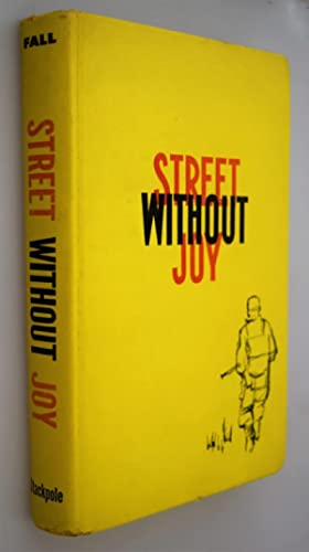 Street without joy : Indochina at war, 1946-54 { 1st Issue Copy }
