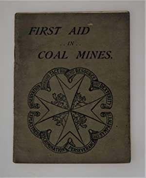 First aid in coal mines : a supplement to the official manual of the St. John Ambulance Association.